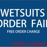 WETSUITS ORDER FAIR.  SPRING・SUMMER 2014
